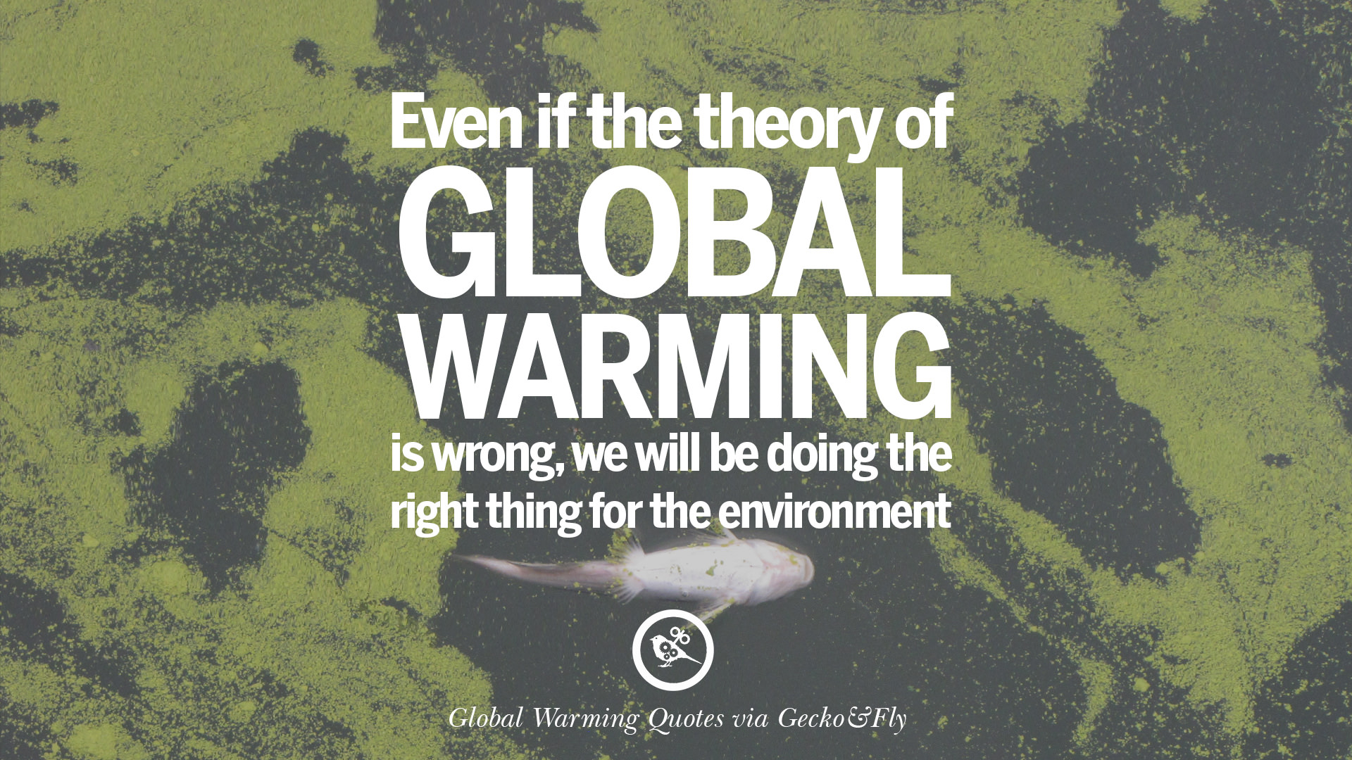 Global Warming Quotes & Climate Change Quotes: Human ...