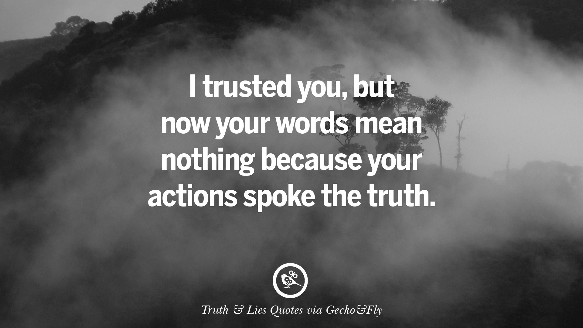 Words Mean Nothing Quotes: 20 Quotes On Truth, Lies, Deception And Being Honest