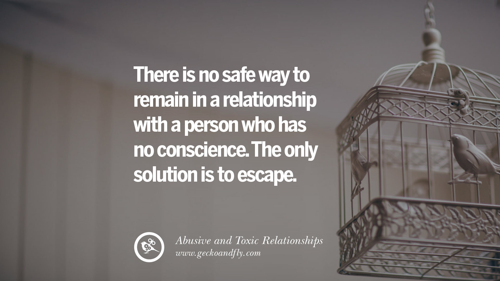 The Human Soul Is Like A Bird That Is Born In A Cage: 30 Quotes On Leaving An Abusive Toxic Relationships And Be