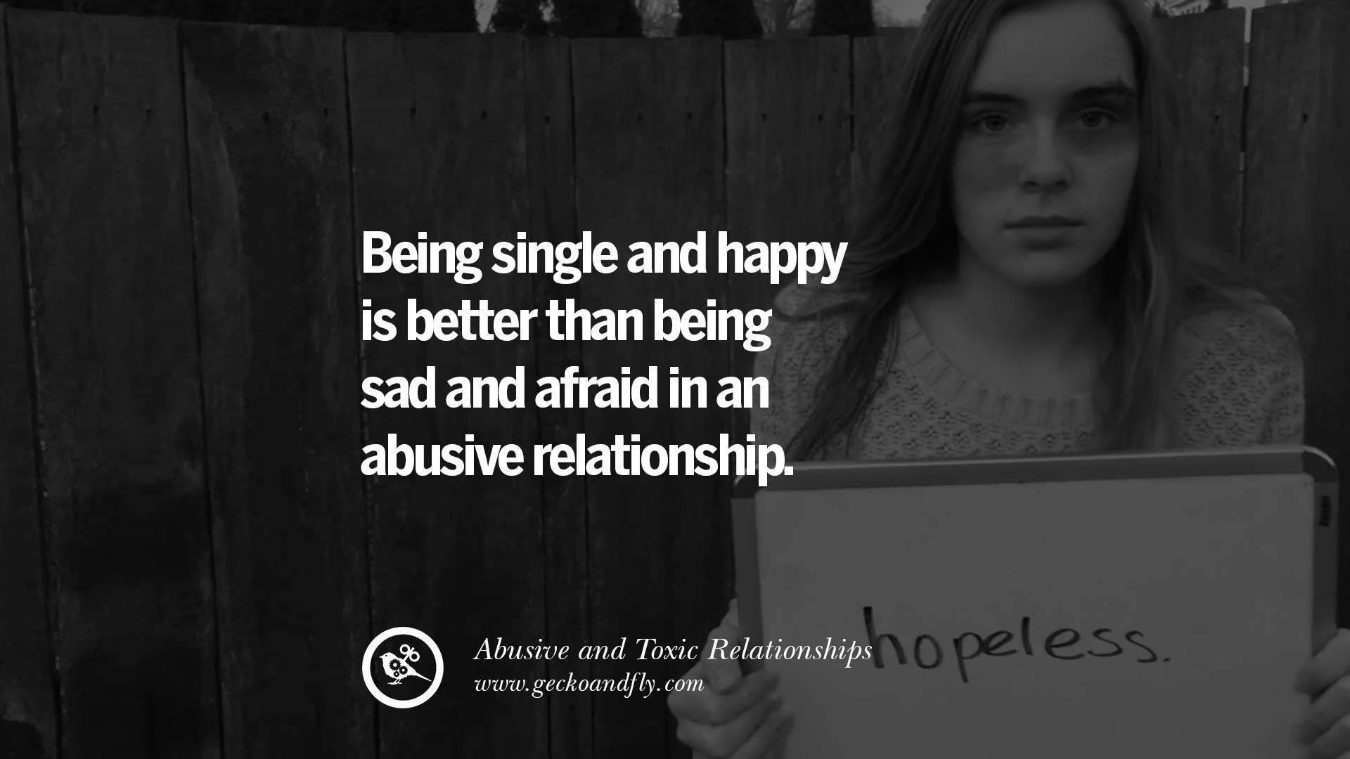 Abusive Relationship Quotes 30 Quotes On Leaving An Abusive Toxic Relationships And Be