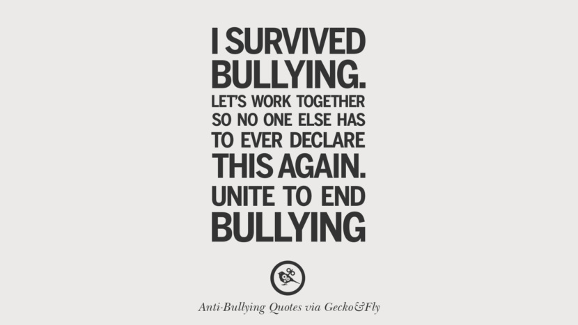 I survived bullying. Let's work together so no one else has to ever declare this again. Unite to end bullying.