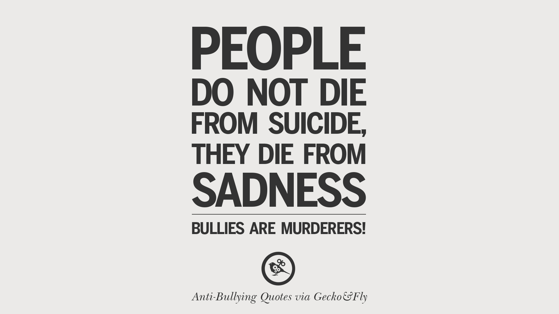 Stop Bullying Quotes 12 Quotes On Anti Cyber Bulling And Social Bullying Effects