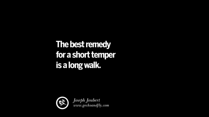 The best remedy for a short temper is a long walk. - Joseph Joubert Quotes On Anger Management, Controlling Anger, And Relieving Stress